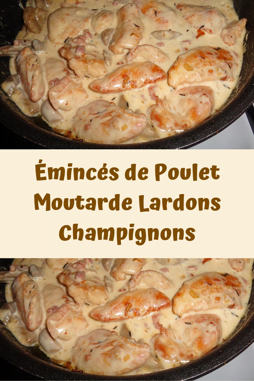 Émincés de Poulet Moutarde Lardons Champignons