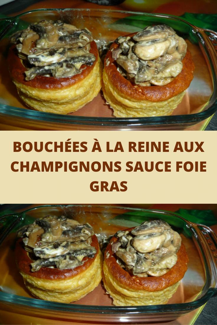 Bouchées à la Reine aux champignons sauce foie gras