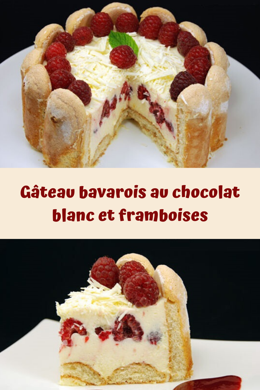 Gâteau bavarois au chocolat blanc et framboises