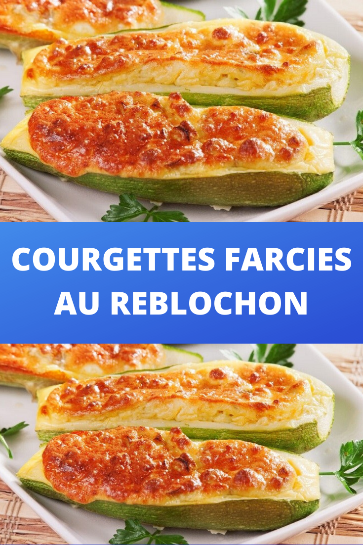 Courgettes farcies au reblochon