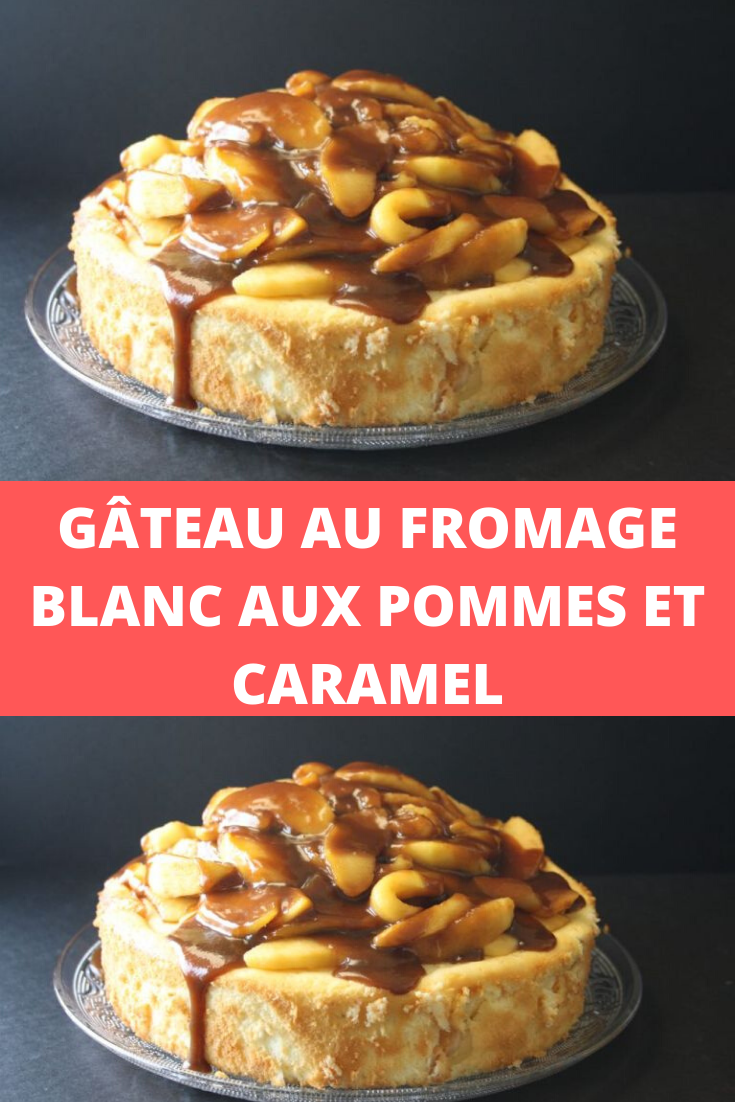 Gâteau au fromage blanc aux pommes et caramel
