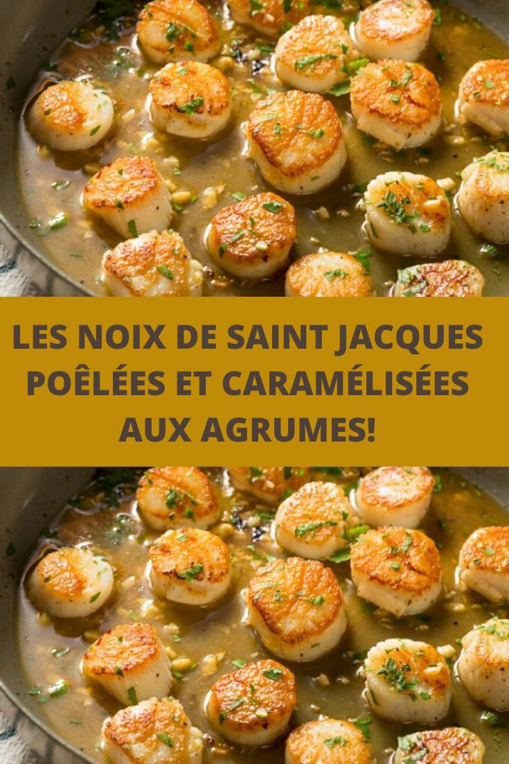 Les noix de Saint Jacques poêlées et caramélisées aux agrumes!