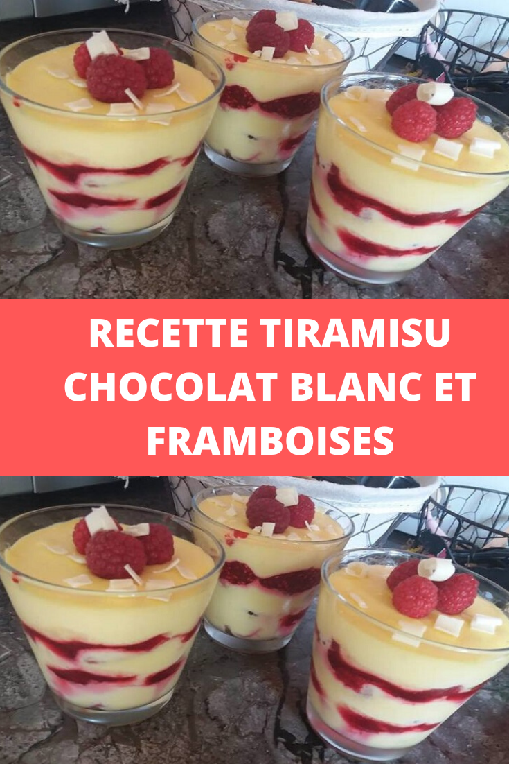 Recette Tiramisu chocolat blanc et framboises