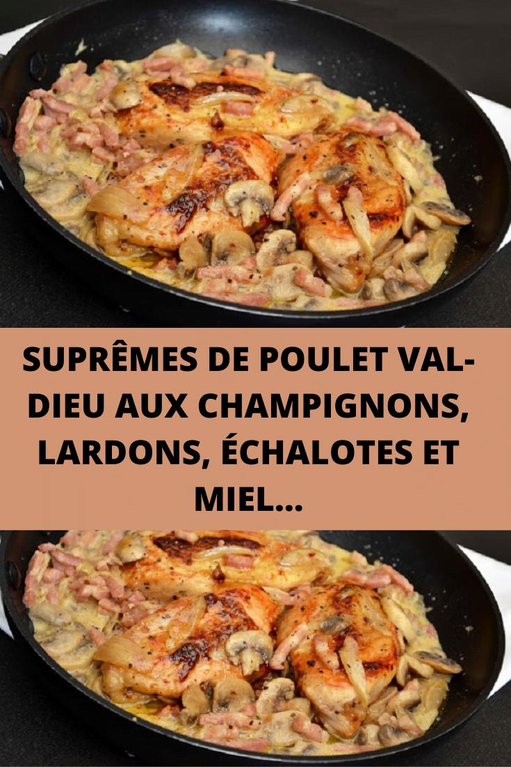Suprêmes de poulet Val-Dieu aux champignons, lardons, échalotes et miel