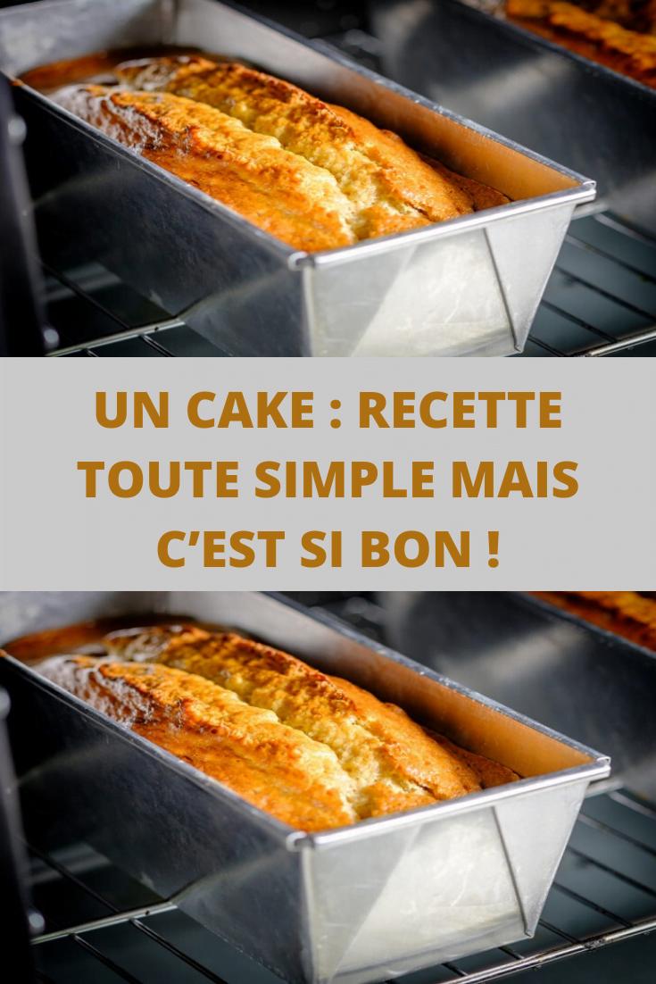 Un cake : recette toute simple mais c'est si bon !