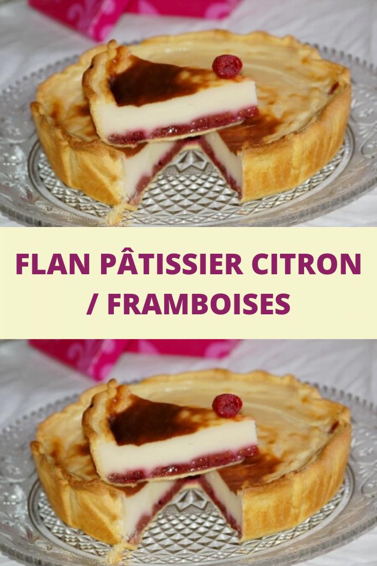 flan pâtissier Citron / Framboises