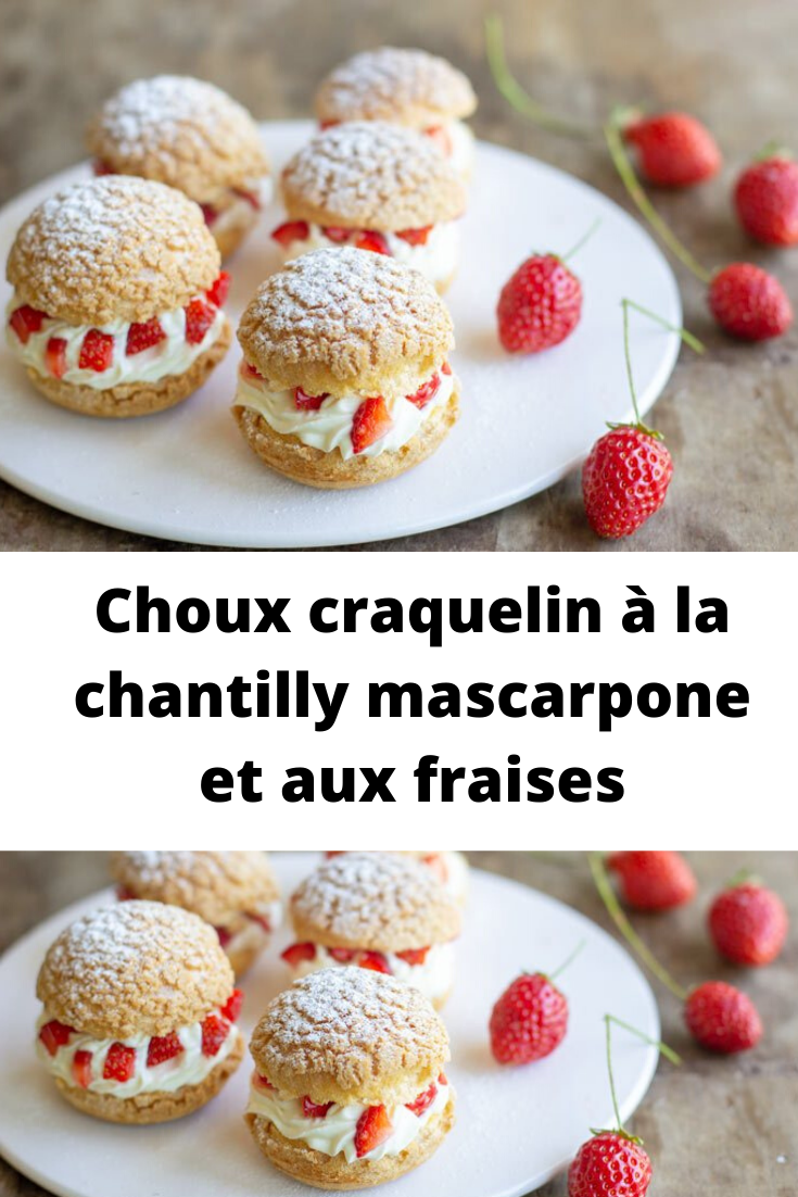 Choux craquelin à la chantilly mascarpone et aux fraises
