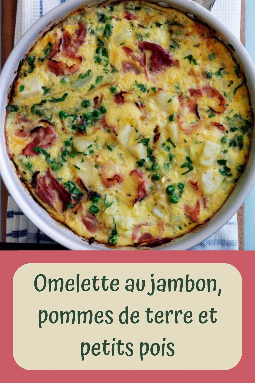 Omelette au jambon, pommes de terre et petits pois