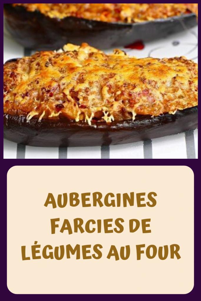 AUBERGINES FARCIES DE LÉGUMES AU FOUR