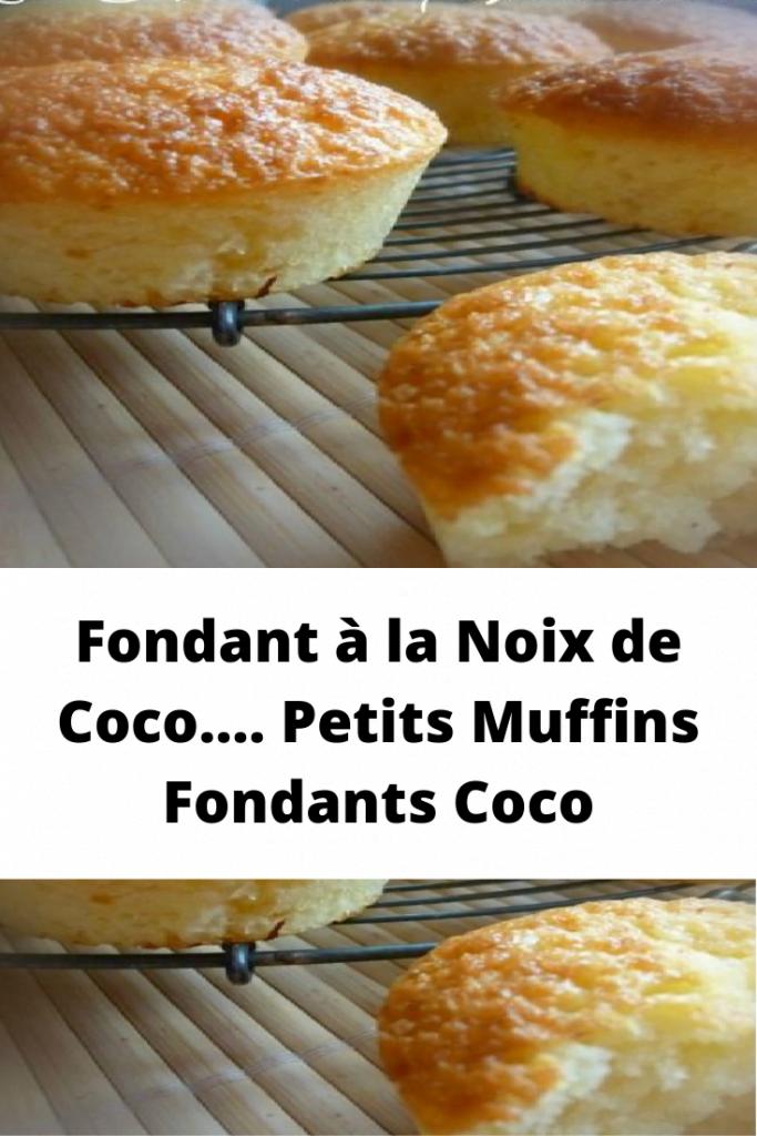 Fondant à la Noix de Coco…. Petits Muffins Fondants Coco