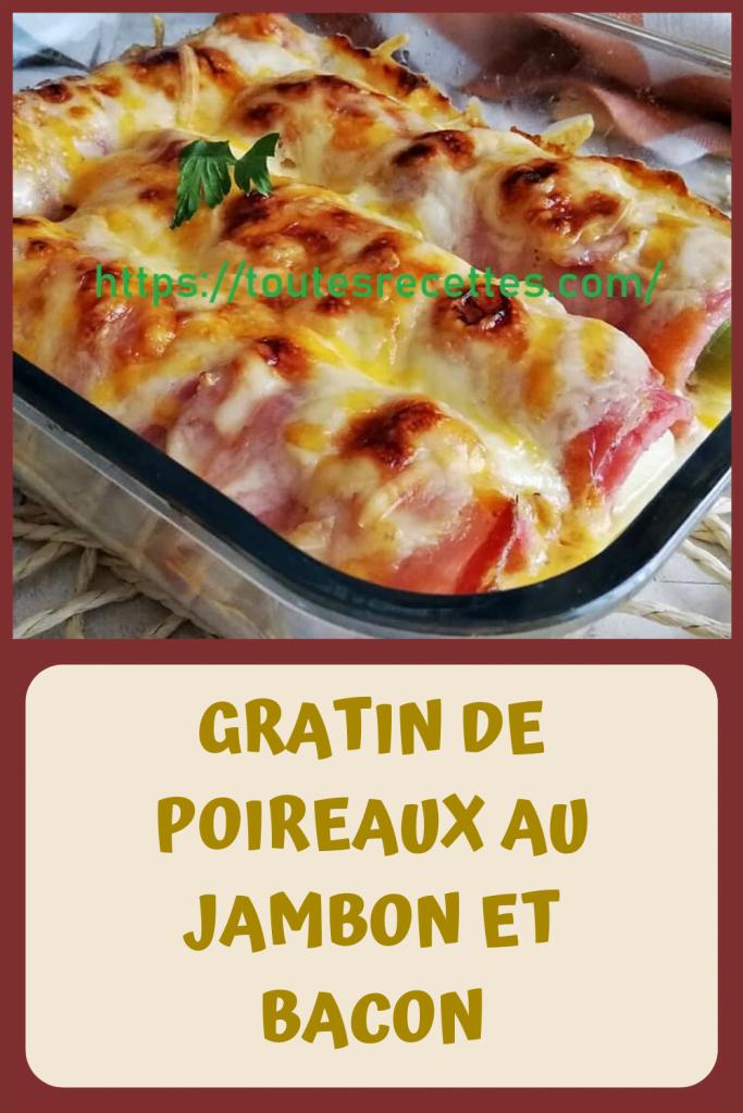 GRATIN DE POIREAUX AU JAMBON ET BACON