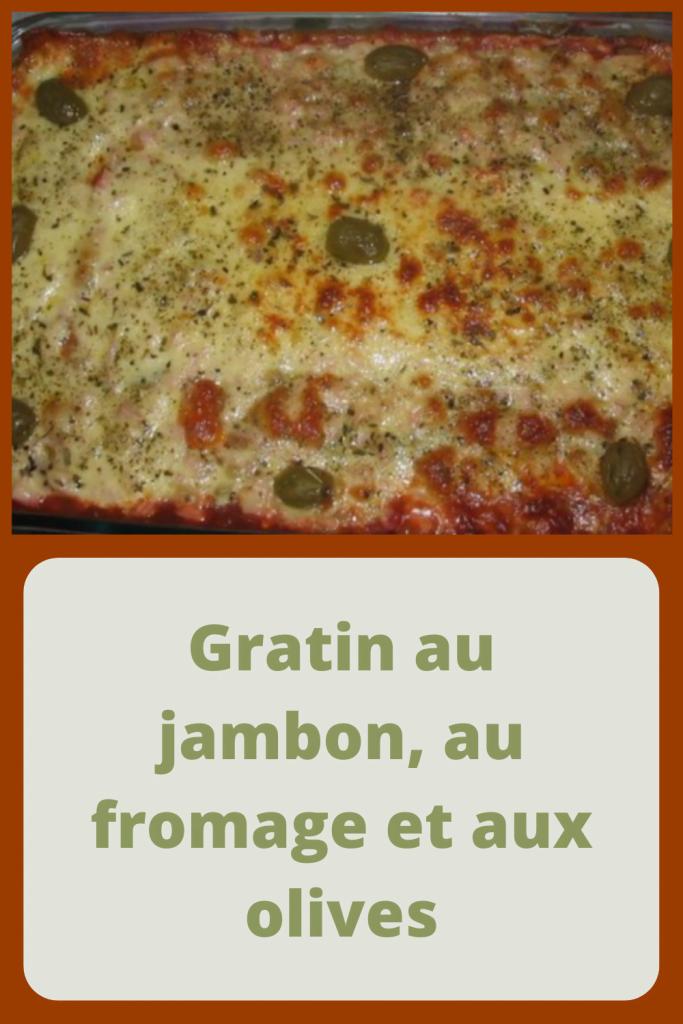 Gratin au jambon, au fromage et aux olives